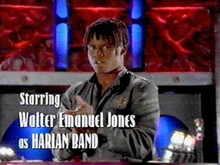 Starring Walter Emanuel Jones as Harlan Band